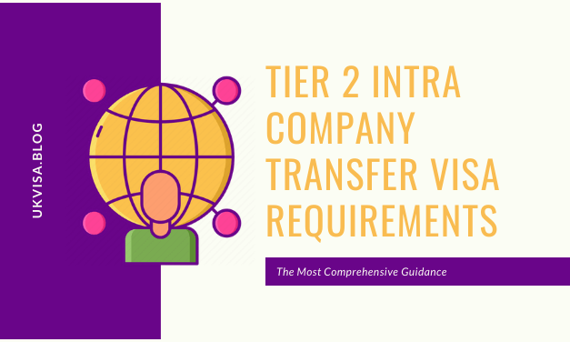 A Guide to Tier 2 Intra Company Transfer (ICT) Visa Requirements