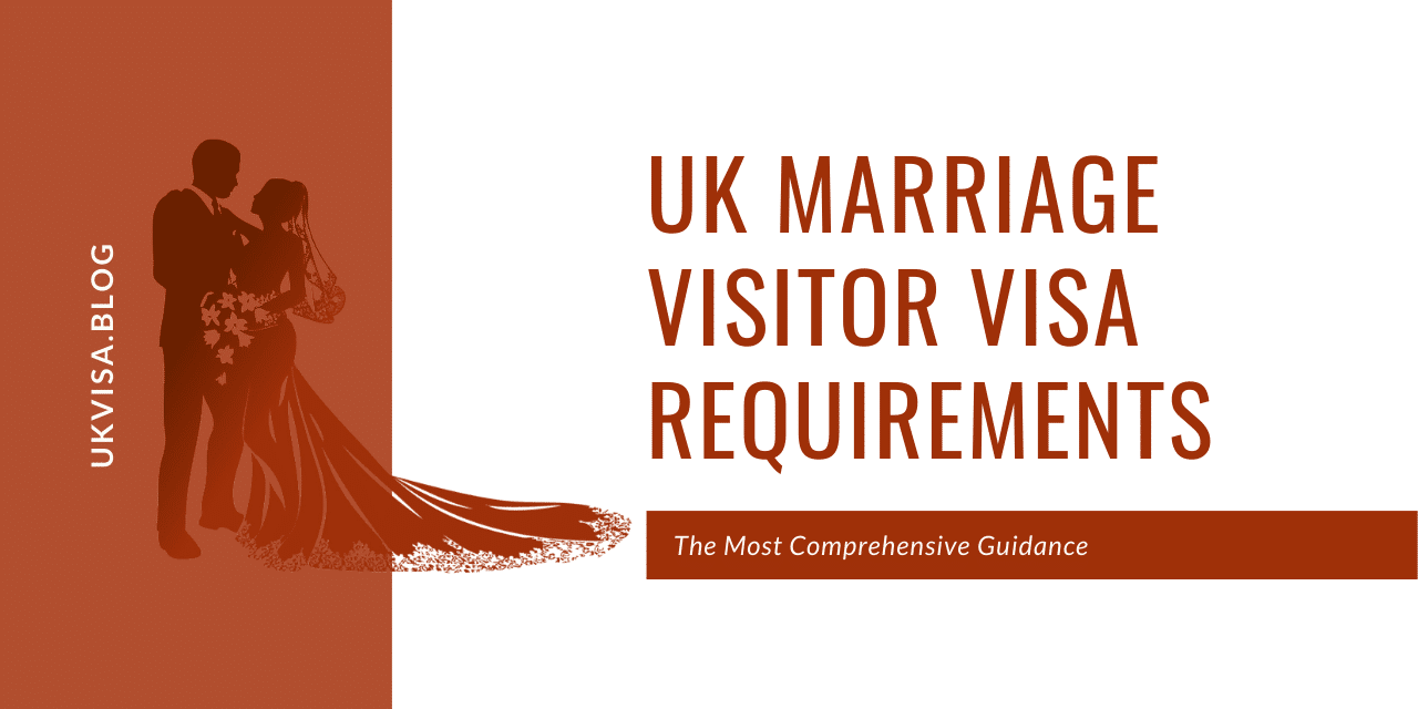 A Guide to UK Marriage Visitor Visa Requirements 2020