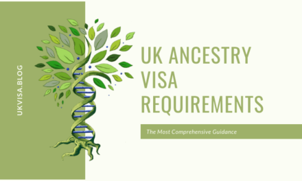 A Guide to UK Ancestry Visa Requirements, Renewals and ILR 2020