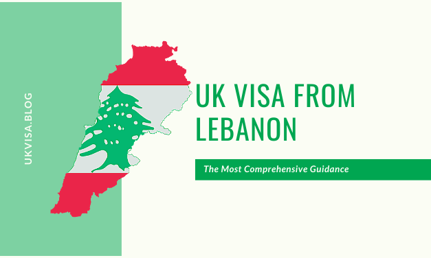 UK Visa Fees and Requirements from Lebanon 2021