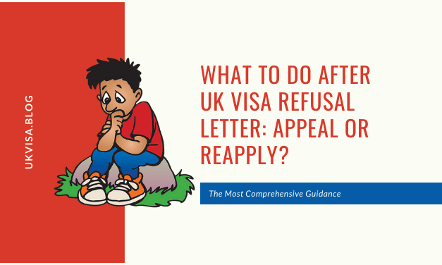 What to do after UK Visa Refusal Letter: Appeal or Reapply?