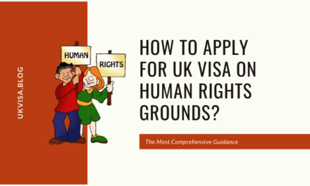 A Guide to Apply for UK Visa on Human Rights Grounds
