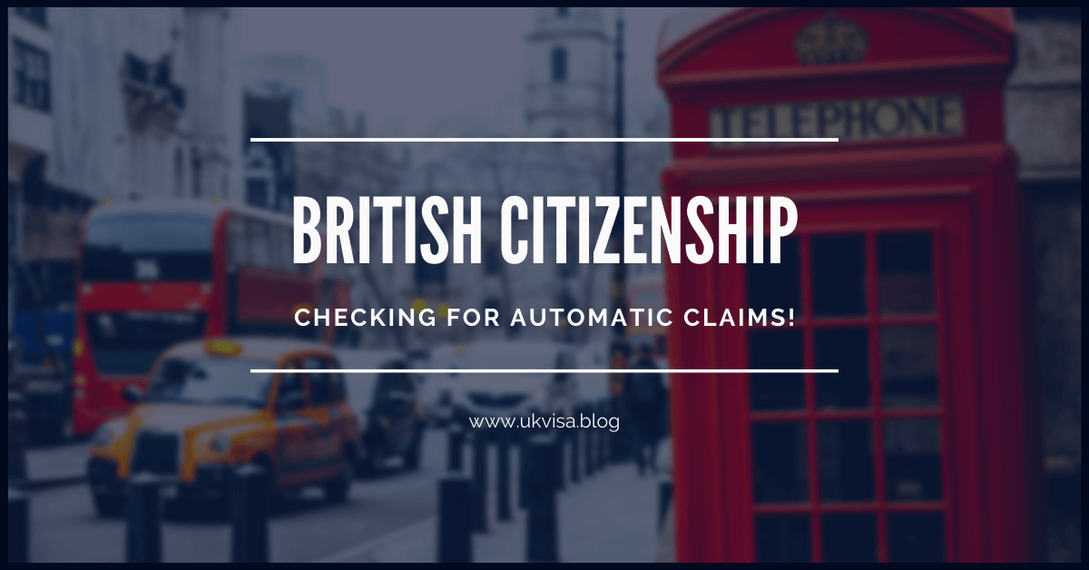British Citizenship Application: checking for automatic claims!