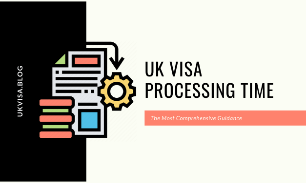 Uk Visa Processing Time For All Types Of Applications 2020