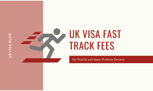 UK Visa Fast Track Fee for Priority and Immigration Super Premium