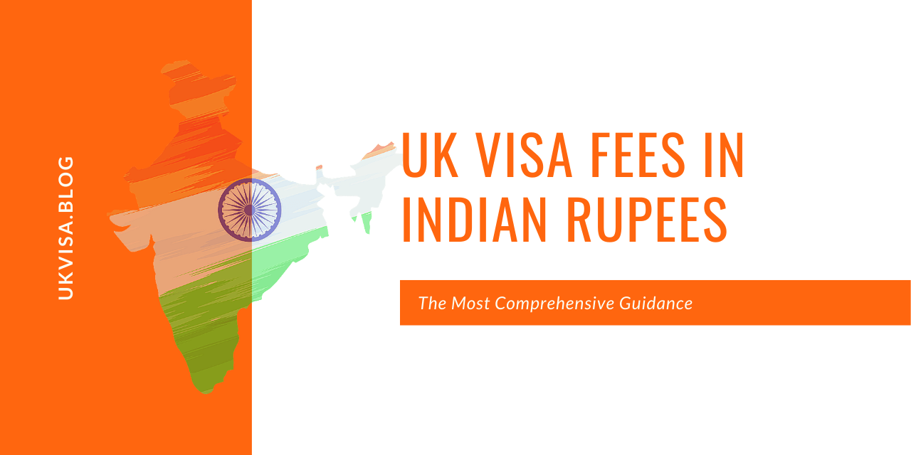 UK Visa Application Fees in Indian Rupees 2020/21 | FAQs