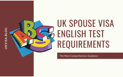 A Guide to UK Spouse Visa English Test Requirements 2021