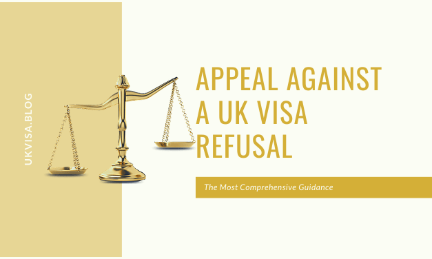 UK Visa and Immigration Appeals 2020: All You Need to Know!