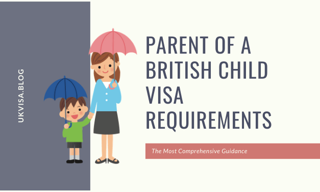 A Guide to Parent of a British Child Visa Requirements 2020