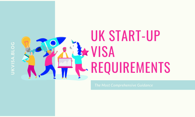UK Start-up Visa Requirements and Guidance 2021 | Covid-19 update