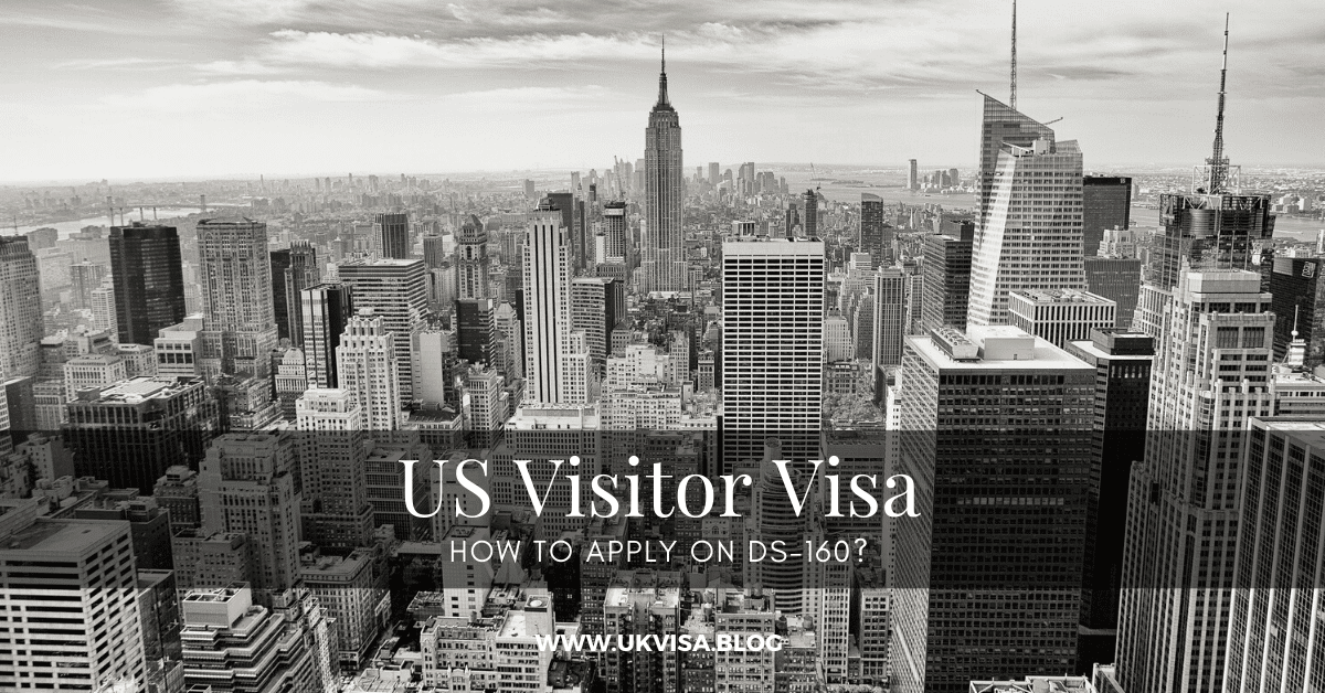 USA visitor visa B1/B2 requirements and how to apply on DS-160?
