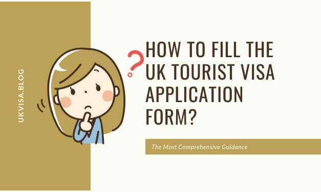 How to Fill the Online UK Tourist Visa Application Form 2020?